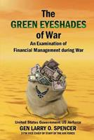 The Green Eyeshades of War an Examination of Financial Management During War 153937257X Book Cover