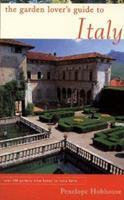 The Garden Lover's Guide to Italy (Garden Lover's Guides to)