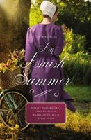 An Amish Summer: Four Stories 0718078845 Book Cover