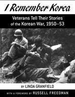 I Remember Korea: Veterans Tell Their Stories of the Korean  War, 1950-53 061817740X Book Cover