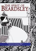 The Spirit of Beardsley: A Celebration of His Art and Style 1855850001 Book Cover