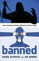 Banned: How Facebook Enables Militant Islamic Jihad 1944212221 Book Cover