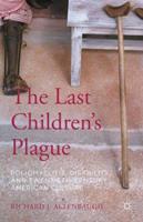 The Last Children's Plague: Poliomyelitis, Disability, and Twentieth-Century American Culture 1137527846 Book Cover