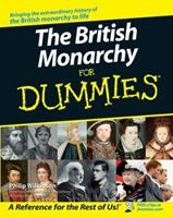 The British Monarchy For Dummies (For Dummies (History, Biography & Politics)) 0470056819 Book Cover