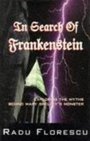 In Search of Frankenstein: Exploring the Myths Behind Mary Shelley's Monster 0821206141 Book Cover