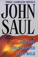 John Saul: Hellfire, The Unwanted, Sleepwalk 0517084775 Book Cover