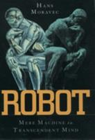 Robot: Mere Machine to Transcendent Mind 0195116305 Book Cover