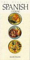 The Book of Spanish Cooking 1557880638 Book Cover