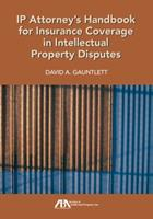 IP Attorney's Handbook for Insurance Coverage in Intellectual Property Disputes 1604425091 Book Cover