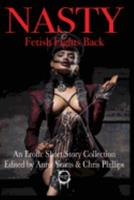 Nasty: Fetish Fights Back: An Erotic Short Story Collection 069288551X Book Cover