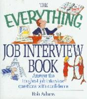 The Everything Job Interview Book 1580624936 Book Cover
