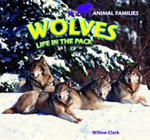 Animal Families: Familias de Animales: Wolves: Life in the Pack / Lobos: Vida En La Manada 1448831415 Book Cover