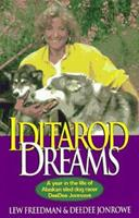 Iditarod Dreams: A Year in the Life of Alaskan Sled Dog Racer Deedee Jonrowe 0945397291 Book Cover