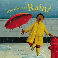 Who Likes the Rain? 1553378415 Book Cover