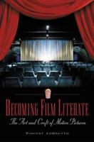 Becoming Film Literate: The Art and Craft of Motion Pictures 0275981444 Book Cover