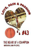 Love, Pain & Passion the Heart of a Champion 1449008917 Book Cover