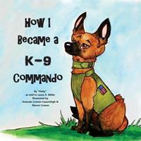 How I Became a K9 Commando 1534711171 Book Cover