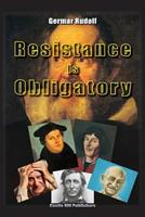 Resistance Is Obligatory: Address to the Mannheim District Court, 15 November 2006 to 29 January 2007 1591481376 Book Cover