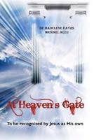 At Heaven's Gate: To be recognized by Jesus as His own 0615440738 Book Cover