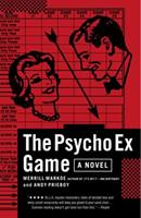 The Psycho Ex Game: A Novel 0812969057 Book Cover