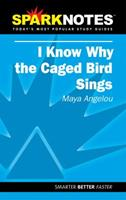 I Know Why the Caged Bird Sings (SparkNotes Literature Guide Series) 1586634402 Book Cover