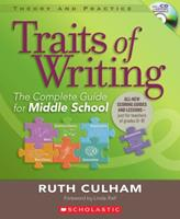 Traits of Writing: The Complete Guide for Middle School 0545013631 Book Cover