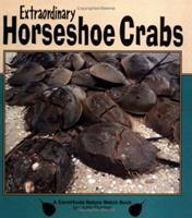 Extraordinary Horseshoe Crabs (Nature Watch) 1575052938 Book Cover