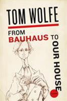 From Bauhaus to Our House 0671454498 Book Cover