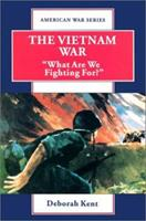 """The Vietnam War: """"What Are We Fighting For?"""" (American War Series) 0894905279 Book Cover"""