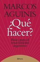 Que Hacer?: Bases Para El Renacimiento Argentino 9504913555 Book Cover