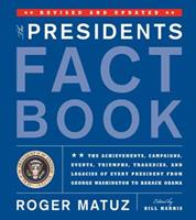 The Presidents Fact Book: A Comprehensive Handbook to the Achievements, Events, People, Triumphs, and Tragedies of Every President from George Washington to George W. Bush 1579123899 Book Cover