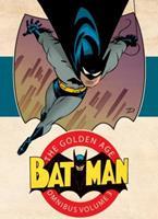 Batman: The Golden Age Omnibus Vol. 3 1401269028 Book Cover