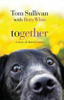 Together: A Story of Shared Vision 1595545751 Book Cover
