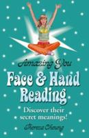 Face and Hand Reading: Discover Their Secret Meanings! (Amazing You S.) 0340882506 Book Cover