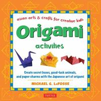 Origami Activities: Asian Arts & Crafts for Creative Kids 0804834970 Book Cover