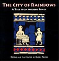 The City of Rainbows: A Tale from Ancient Sumer 0924171707 Book Cover