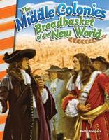 The Middle Colonies: Breadbasket of the New World 1493830767 Book Cover