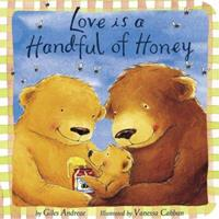 Love Is a Handful of Honey 1589258185 Book Cover