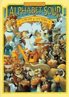 Alphabet Soup: A Feast of Letters 0867130253 Book Cover