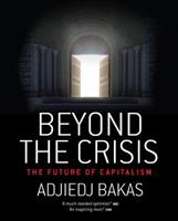 Beyond the Crisis: The Future of Capitalism 0929652363 Book Cover