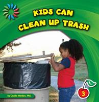 Kids Can Clean up Trash (21st Century Basic Skills Library: Kids Can) 1602798702 Book Cover