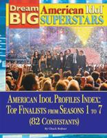 American Idol Profiles Index: Top Finalist from Seasons 1 to 7 1422215164 Book Cover