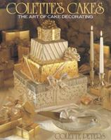 Colette's Cakes: The Art of Cake Decorating 0316702056 Book Cover