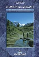 Chamonix to Zermatt: The Walker's Haute Route (Cicerone Guide) 1852843276 Book Cover