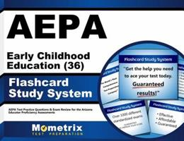 AEPA Early Childhood Education (36) Flashcard Study System: AEPA Test Practice Questions & Exam Review for the Arizona Educator Proficiency Assessments (Cards) 1609710800 Book Cover
