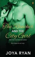 The Rancher and the City Girl 1546820515 Book Cover