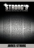 Strong's Hebrew Dictionary of the Bible 1607964481 Book Cover