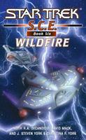 Star Trek: S.C.E., Book Six: Wildfire 0743496612 Book Cover