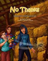 No Thanks!: Saying No to Alcohol and Drugs 061590775X Book Cover