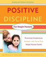 Positive Discipline for Single Parents : Nurturing, Cooperation, Respect and Joy in Your Single-Parent Family 0761520112 Book Cover